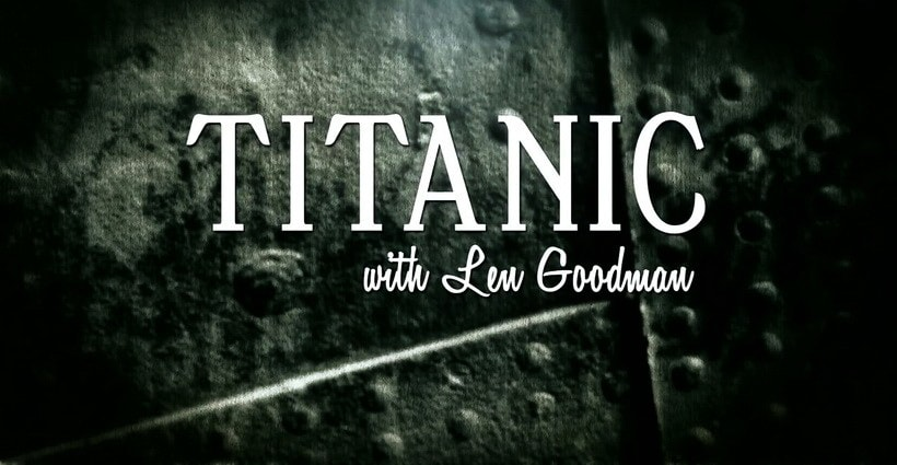 Титаник с Леном Гудманом